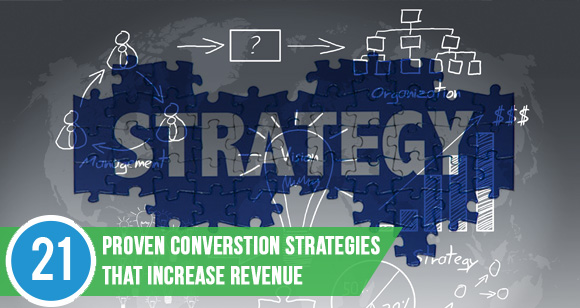 21 Proven Conversion Strategies that Increase Revenue