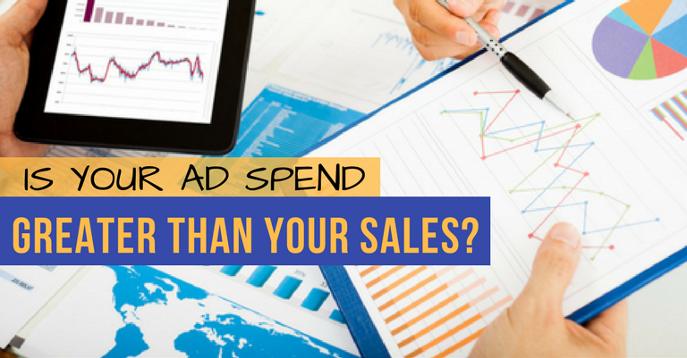 Is Your Ad Spend Greater Than Your Sales?
