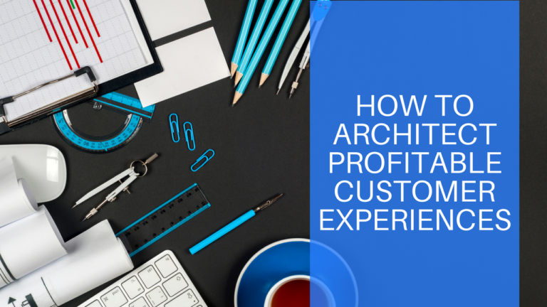 How To Architect Profitable Customer Funnels & Experiences